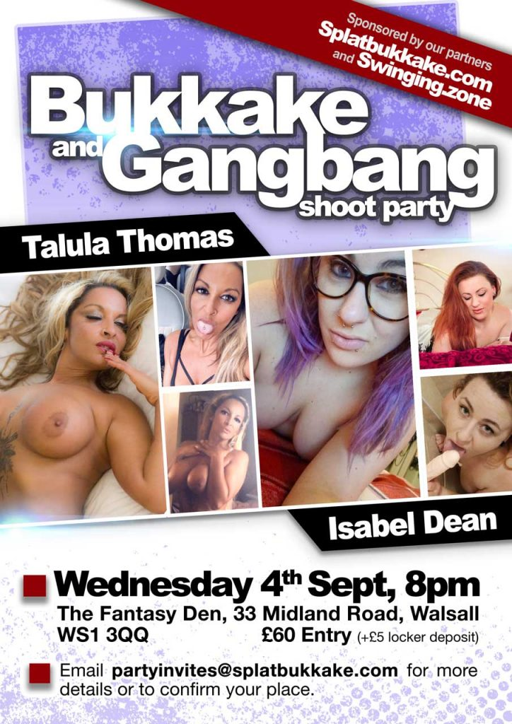 4th September, Bukkake and Gangbang party ft. Talula Thomas and Isabel Dean